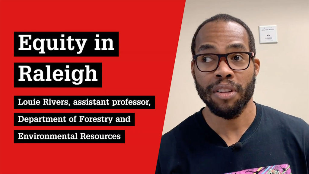 Equity in Raleigh, Dr. Louie Rivers, NC State College of Natural Resources
